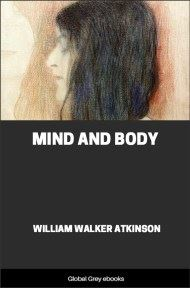 cover page for the Global Grey edition of Mind and Body by William Walker Atkinson