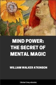 cover page for the Global Grey edition of Mind Power: The Secret of Mental Magic by William Walker Atkinson