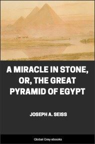 cover page for the Global Grey edition of A Miracle in Stone, Or, the Great Pyramid of Egypt by Joseph A. Seiss