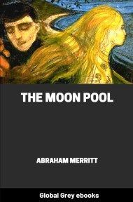 cover page for the Global Grey edition of The Moon Pool by Abraham Merritt