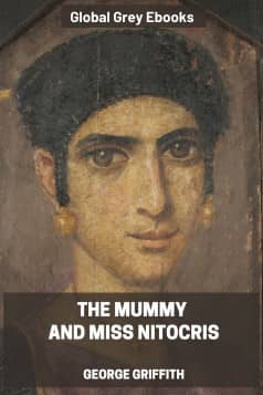The Mummy and Miss Nitocris, by George Griffith - click to see full size image