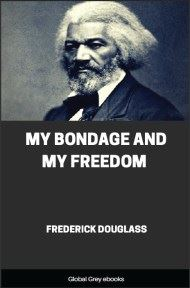 cover page for the Global Grey edition of My Bondage and My Freedom by Frederick Douglass