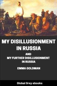 cover page for the Global Grey edition of My Disillusionment in Russia by Emma Goldman