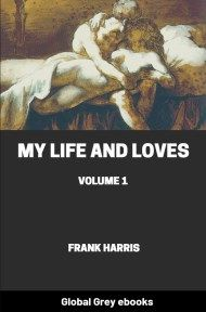 cover page for the Global Grey edition of My Life and Loves by Frank Harris