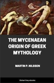 cover page for the Global Grey edition of The Mycenaean Origin of Greek Mythology by Martin P. Nilsson