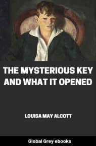 cover page for the Global Grey edition of The Mysterious Key and What it Opened by Louisa May Alcott