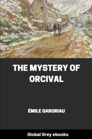 Cover for the Global Grey edition of The Mystery of Orcival by Émile Gaboriau