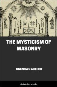 cover page for the Global Grey edition of The Mysticism of Masonry by Unknown