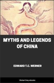 cover page for the Global Grey edition of Myths and Legends of China by Edward T.C. Werner