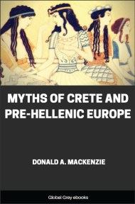 cover page for the Global Grey edition of Myths of Crete and Pre-Hellenic Europe by Donald A. Mackenzie