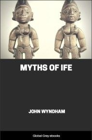 cover page for the Global Grey edition of Myths of Ife by John Wyndham