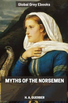 cover page for the Global Grey edition of Myths of the Norsemen by H. A. Guerber