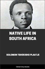 cover page for the Global Grey edition of Native Life in South Africa by Solomon Tshekisho Plaatje