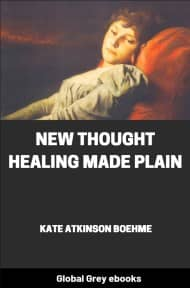 cover page for the Global Grey edition of New Thought Healing Made Plain by Kate Atkinson Boehme