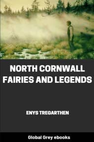 cover page for the Global Grey edition of North Cornwall Fairies and Legends by Enys Tregarthen
