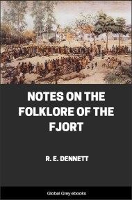 Notes on the Folklore of the Fjort By Richard Edward Dennett