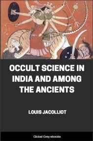 cover page for the Global Grey edition of Occult Science in India and Among the Ancients by Louis Jacolliot