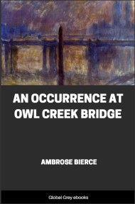 An Occurrence at Owl Creek Bridge By Ambrose Bierce