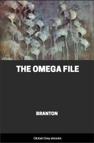 The Omega File: Greys, Nazis, Underground Bases, and the New World Order By Branton