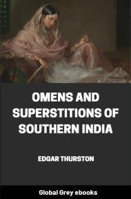 Omens and Superstitions of Southern India By Edgar Thurston