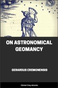cover page for the Global Grey edition of On Astronomical Geomancy by Gerardus Cremonensis