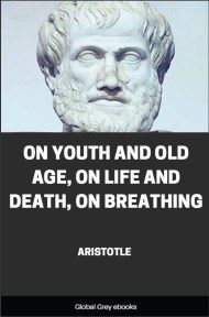 cover page for the Global Grey edition of On Youth And Old Age, On Life And Death, On Breathing by Aristotle