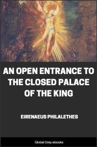 An Open Entrance to the Closed Palace of the King By Eirenaeus Philalethes