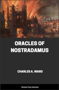cover page for the Global Grey edition of Oracles of Nostradamus by Charles A. Ward