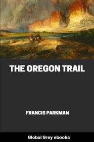 The Oregon Trail By Francis Parkman