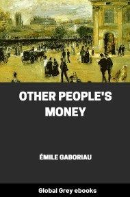 Cover for the Global Grey edition of Other People's Money by Émile Gaboriau