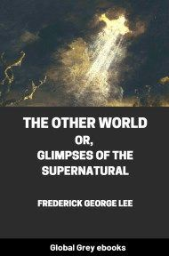 cover page for the Global Grey edition of The Other World; or, Glimpses of the Supernatural by Frederick George Lee