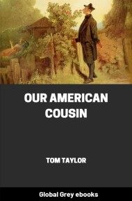 cover page for the Global Grey edition of Our American Cousin by Tom Taylor