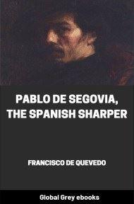 Pablo de Segovia, the Spanish Sharper By Francisco de Quevedo