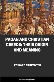cover page for the Global Grey edition of Pagan and Christian Creeds: Their Origin and Meaning by Edward Carpenter