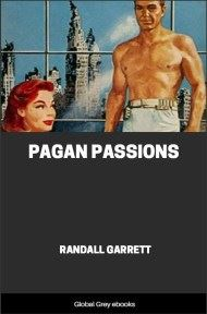 cover page for the Global Grey edition of Pagan Passions by Randall Garrett