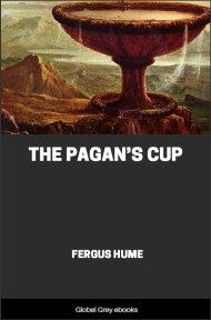 cover page for the Global Grey edition of The Pagan's Cup by Fergus Hume