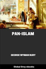 cover page for the Global Grey edition of Pan-Islam by George Wyman Bury
