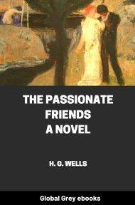 Cover for the Global Grey edition of The Passionate Friends: A Novel by H. G. Wells