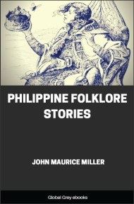 cover page for the Global Grey edition of Philippine Folklore Stories by John Maurice Miller
