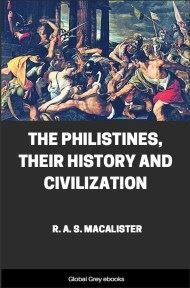 The Philistines, Their History and Civilization By R. A. S. Macalister