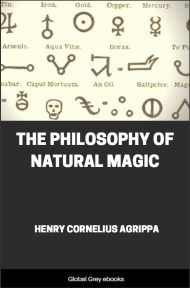 The Philosophy of Natural Magic By Henry Cornelius Agrippa