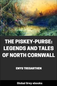 cover page for the Global Grey edition of The Piskey-Purse: Legends and Tales of North Cornwall by Enys Tregarthen