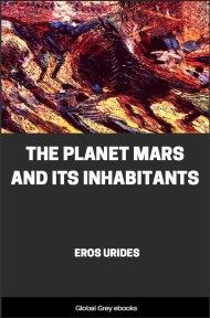 The Planet Mars and Its Inhabitants By Eros Urides