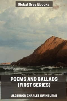 cover page for the Global Grey edition of Poems And Ballads (First Series) by Algernon Charles Swinburne