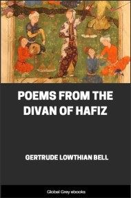 cover page for the Global Grey edition of Poems from the Divan of Hafiz by Gertrude Lowthian Bell