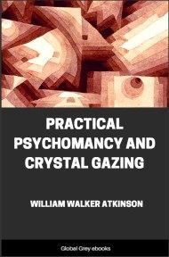 cover page for the Global Grey edition of Practical Psychomancy and Crystal Gazing by William Walker Atkinson