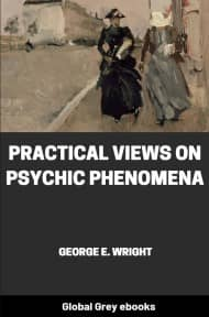 cover page for the Global Grey edition of Practical Views On Psychic Phenomena by George E. Wright