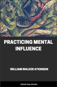 cover page for the Global Grey edition of Practicing Mental Influence by William Walker Atkinson