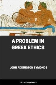 cover page for the Global Grey edition of A Problem in Greek Ethics by John Addington Symonds