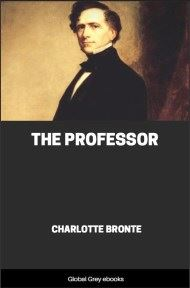 cover page for the Global Grey edition of The Professor By Charlotte Bronte